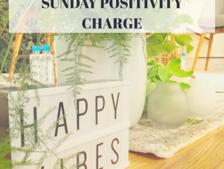 Sunday Positivity Charge
