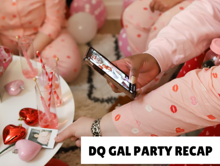 DQ Gal Party Recap